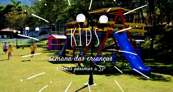 Semana da Criança – Resorts próximos a São Paulo