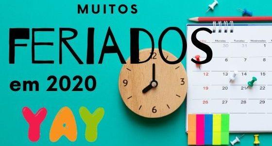 Feriados de 2020! são vários!!!!